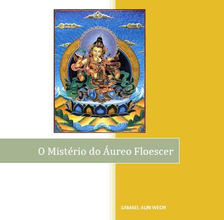 O MISTÉRIO DO ÁUREO FLORESCER